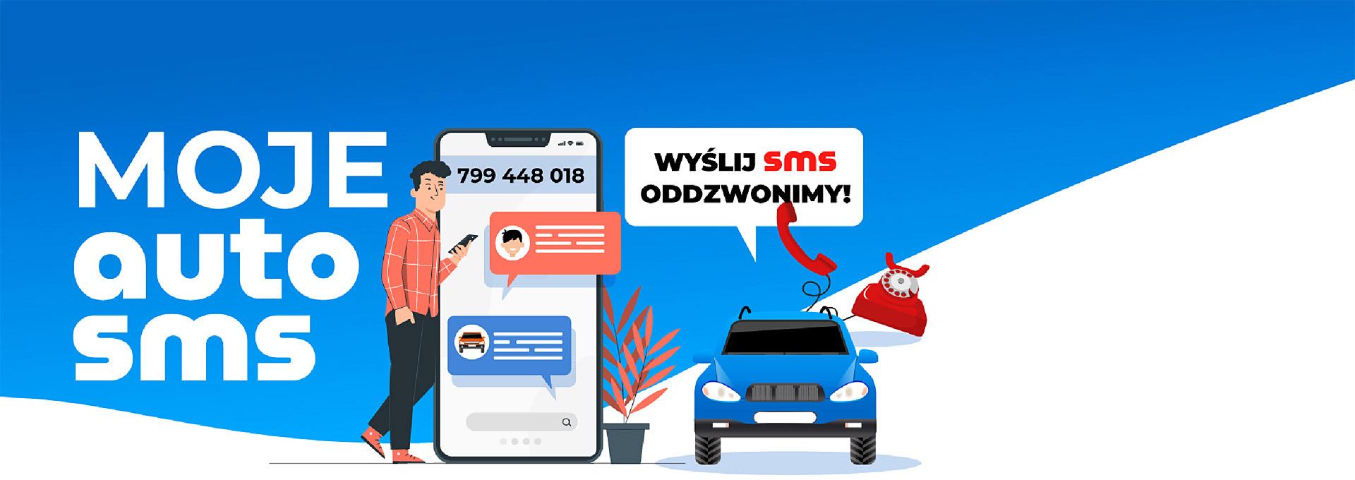 Biały napis Moje Auto SMS na niebieskim tle. Obok mężczyzna, smartfon wielkości człowieka i napis: wyślij SMS oddzwonimy.