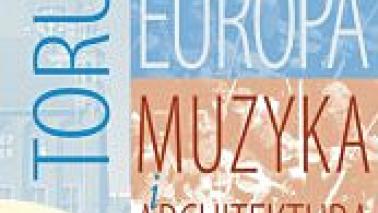Europa-Toruń. Muzyka i Architektura