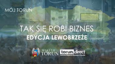 """Grafika informująca o nowej edycji programu """"Tak się robi biznes w Toruniu"""""""