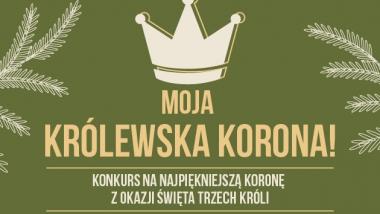 """Grafika informująca o konkursie """"Moja Królewska Korona"""""""